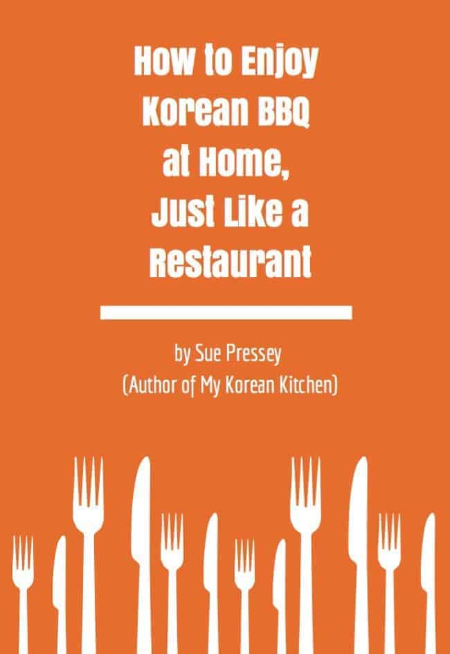 (Free e-Book) How to Enjoy Korean BBQ at Home, Just Like a Restaurant | MyKoreanKitchen.com