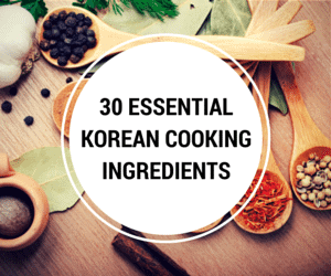 Essential Korean Cooking Ingredients