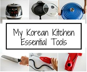 My Korean Kitchen Essential Tools
